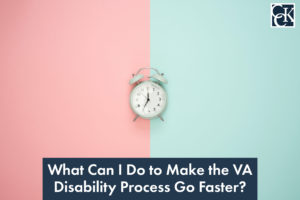 What Can I Do to Make the VA Disability Process Go Faster?