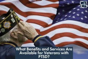 What Benefits and Services Are Available for Veterans with PTSD?