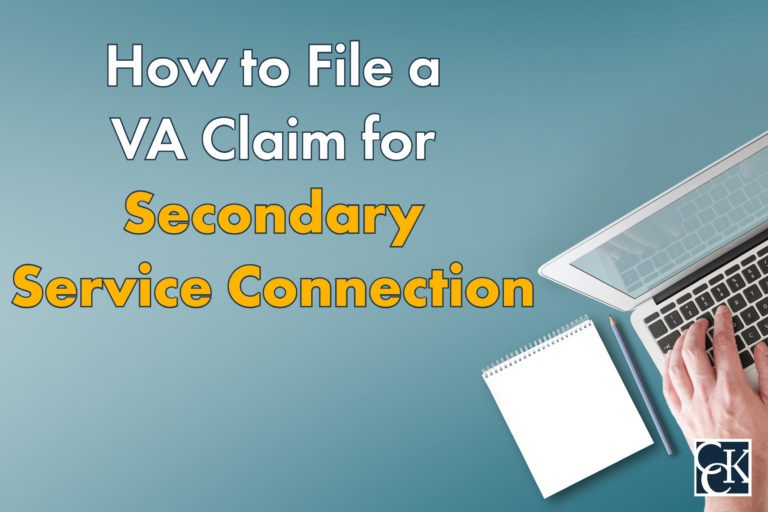 How to File a VA Claim for Secondary Service Connection