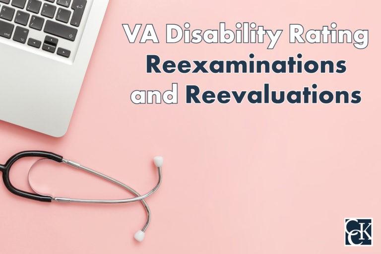VA Disability Rating Reexaminations and Reevaluations