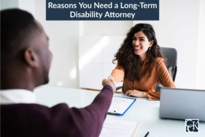 Reasons You Need A Long Term Disability Lawyer