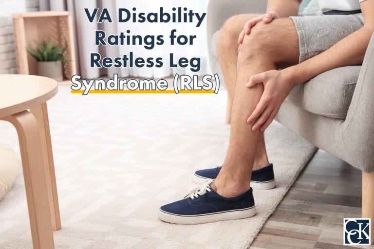 VA Disability Ratings for Restless Leg Syndrome (RLS)