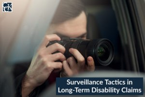 Surveillance Tactics in Long-Term Disability Claims