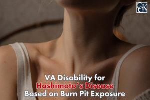 VA Disability for Hashimoto's Disease Burn Pit Exposure
