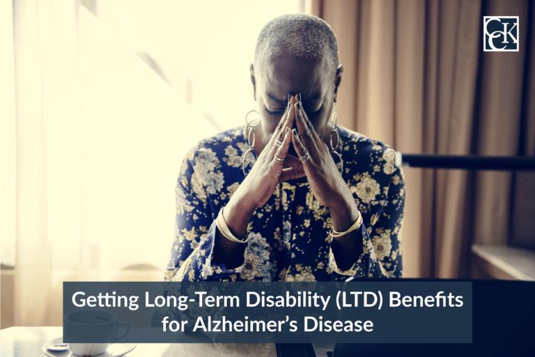 Getting Long-Term Disability (LTD) Benefits for Alzheimer's Disease